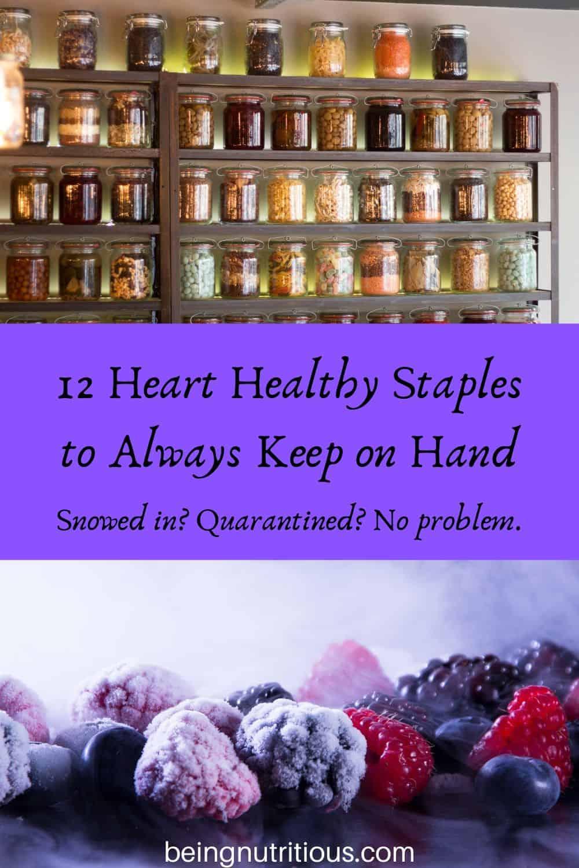 Twelve heart healthy staples to always keep on hand