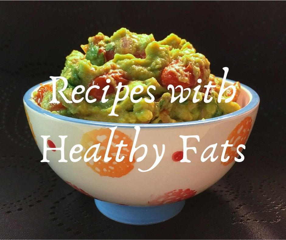 Recipes with Healthy Fats