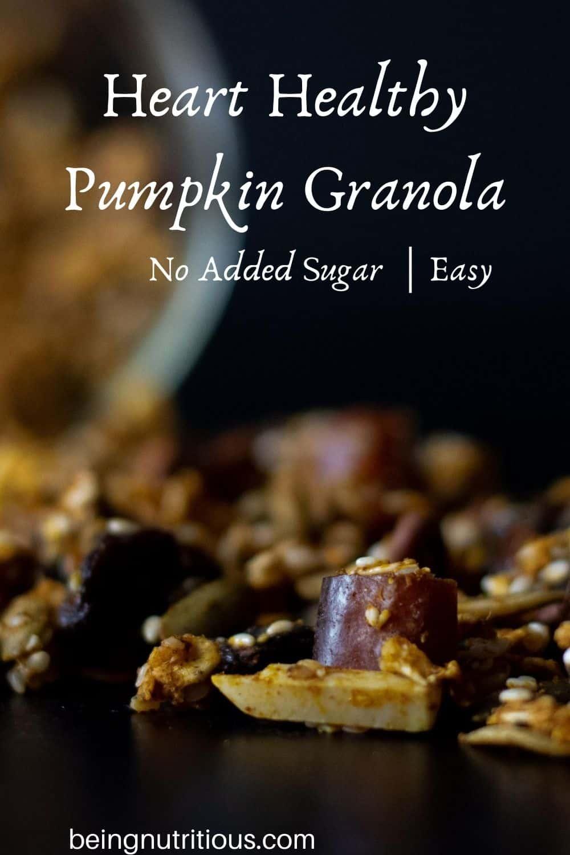 Close up of pumpkin granola with text overlay: Heart Healthy Pumpkin Granola, no added sugar, easy.