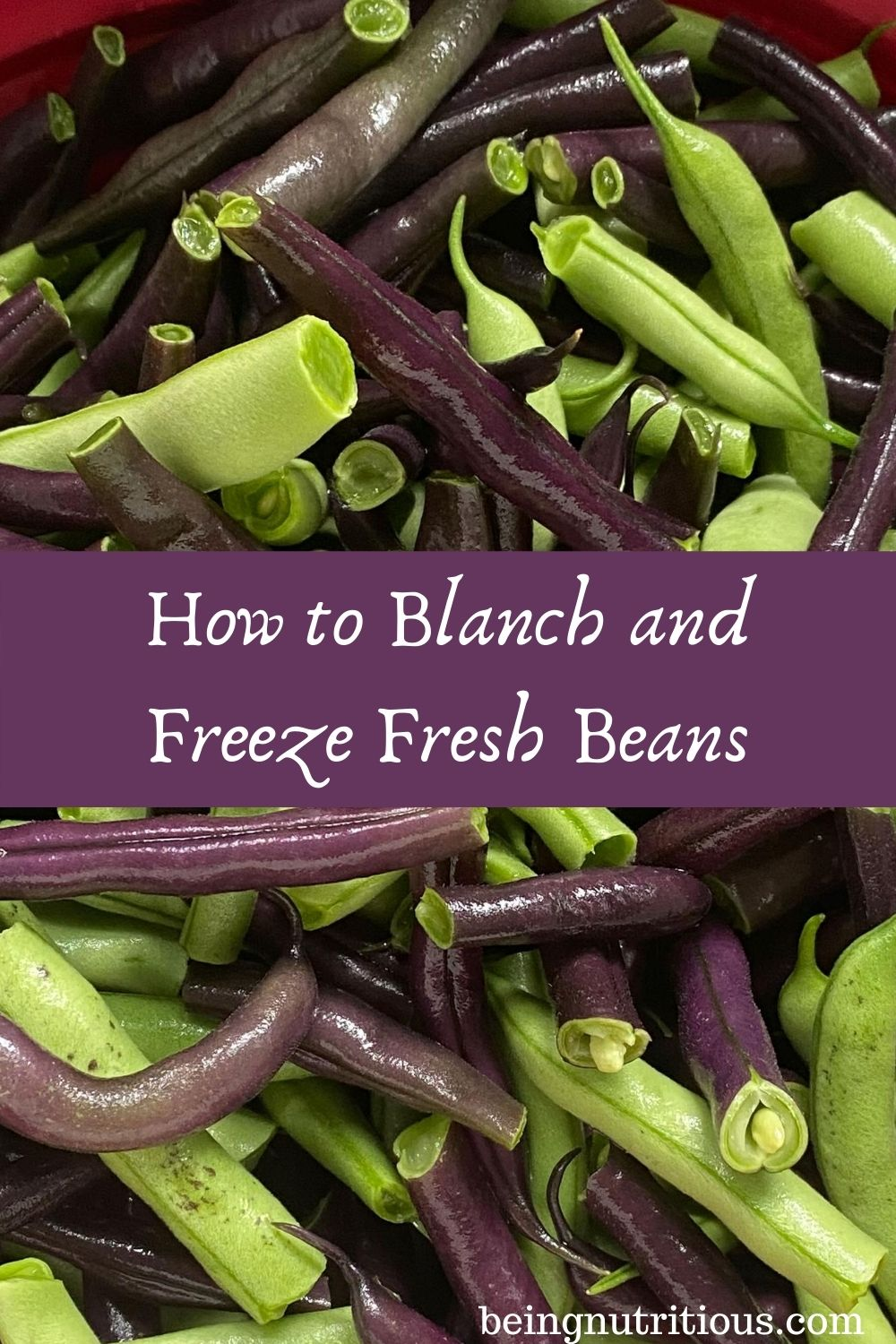 Close up of fresh beans, trimmed and snapped. Text overlay in purple rectangle: How to Blanch and Freeze Fresh Beans.