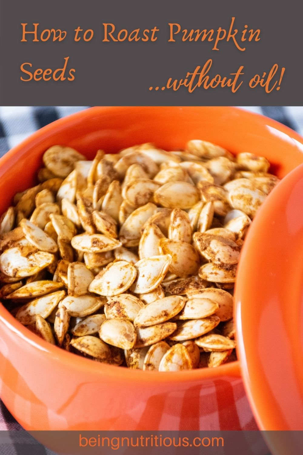 Small ceramic pot of roasted pumpkin seeds. Text overlay: How to roast pumpkin seeds without oil.