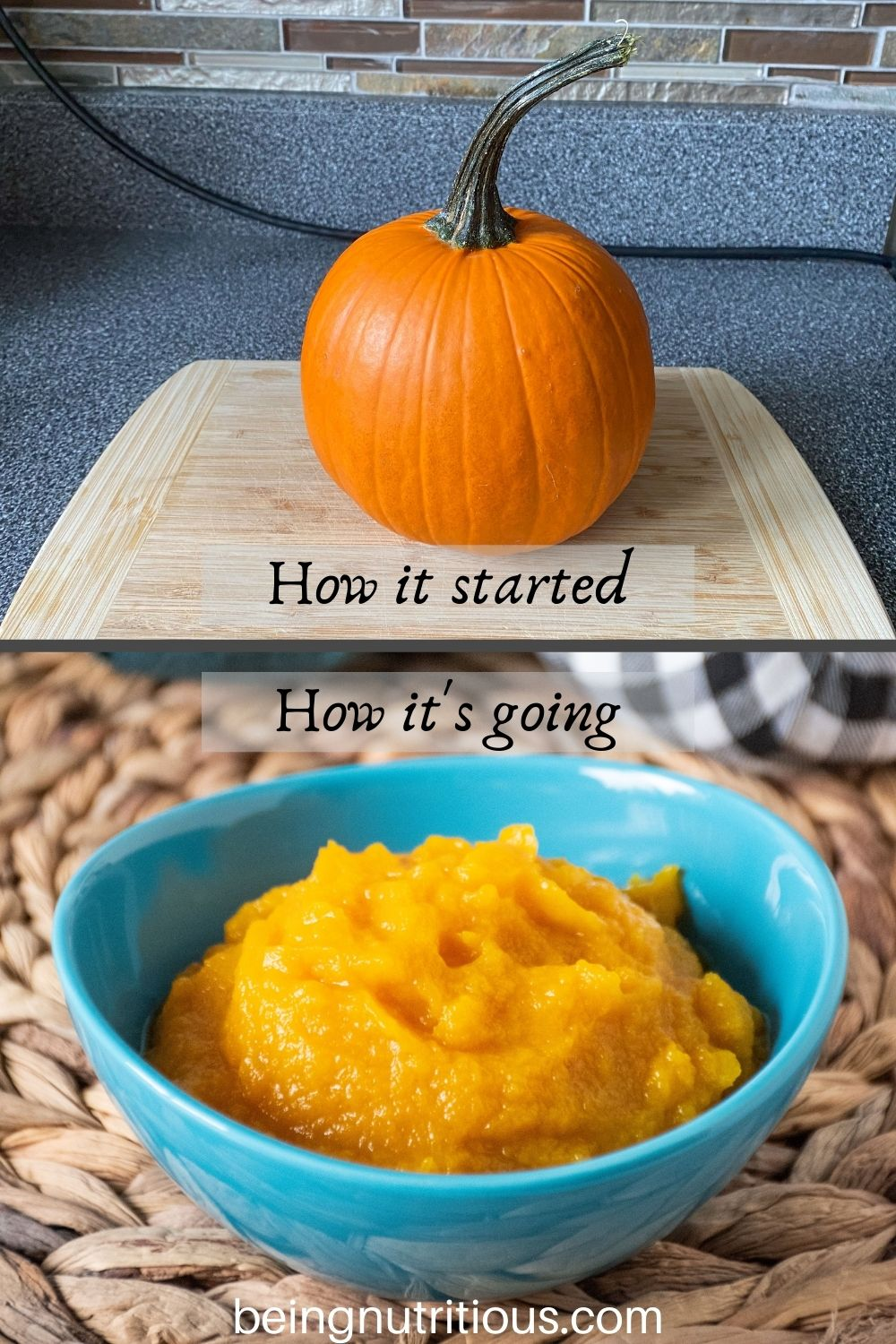 Split image. Top image of a pie pumpkin with text overlay: how it started. Bottom image of pumpkin puree in a blue bowl with text overlay: how it's going.