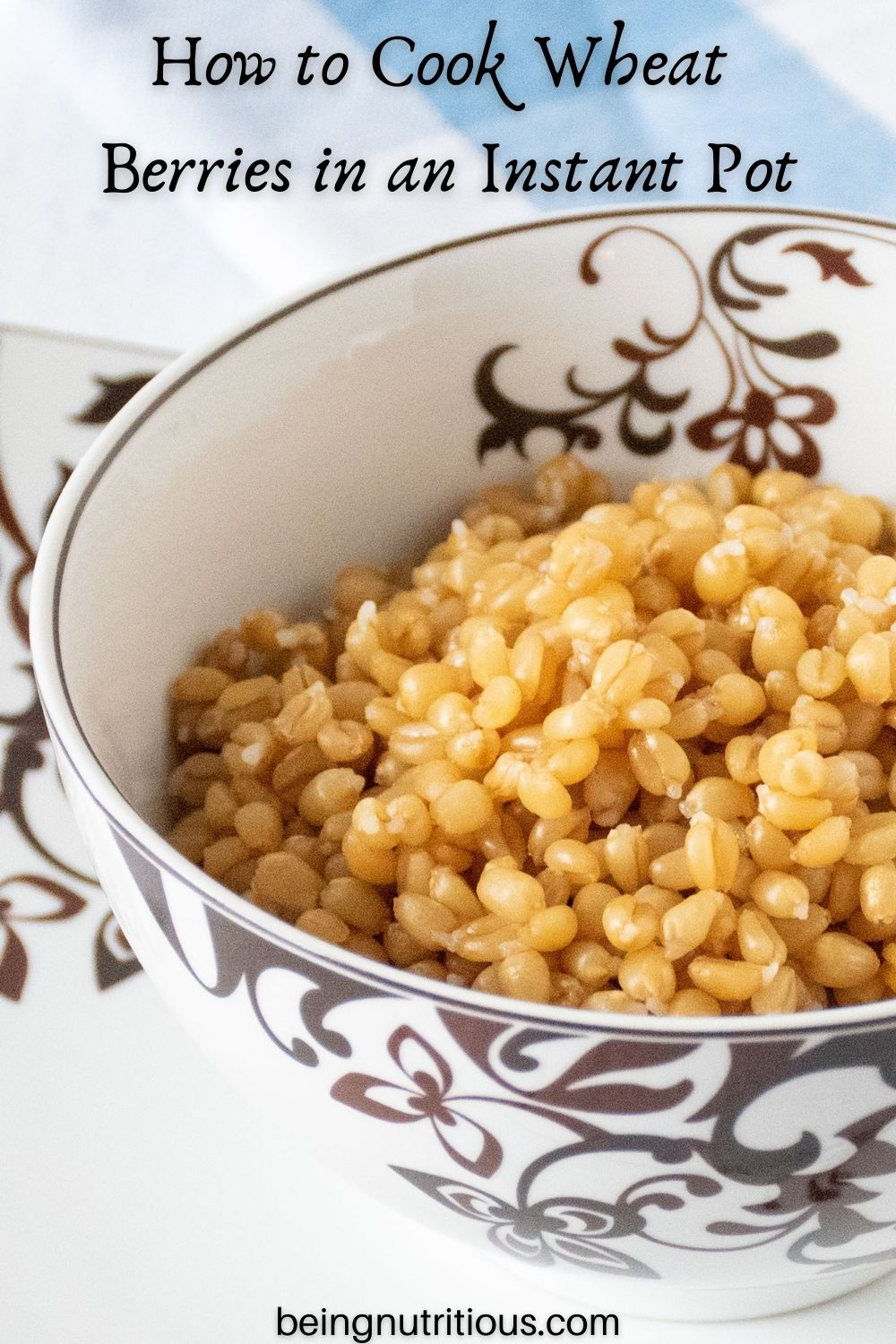 Bowl of cooked wheat berries. Text overlay: How to Cook Wheat Berries in an Instant Pot.